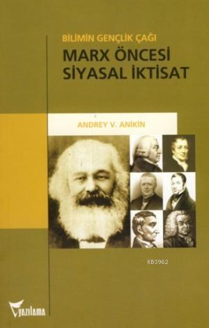 Marx Öncesi Siyasal İktisat; Bilimin Gençlik Çağı