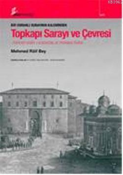 Bir Osmanlı Subayının Kaleminden| Topkapı Sarayı ve Çevresi