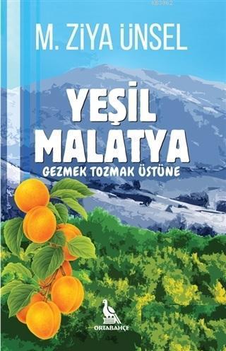 Yeşil Malatya - Gezmek Tozmak Üstüne