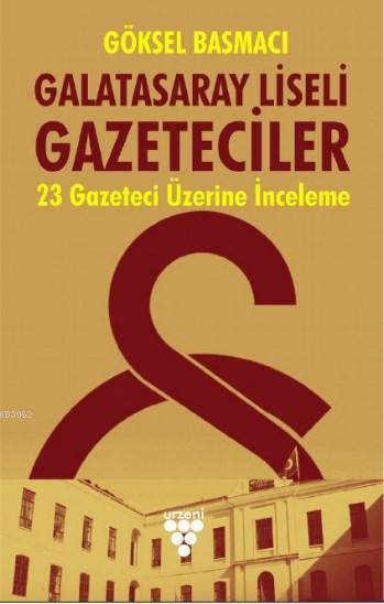 Galatasaray Liseli Gazeteciler; 23 Gazeteci Üzerine İnceleme