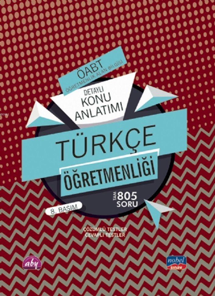 ÖABT Türkçe Öğretmenliği - Öğretmenlik Alan Bilgisi - Detaylı Konu Anlatımı Çözümlü Testler,Cevaplı Testler