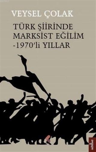 Türk Şiirinde Marksist Eğilim - 1970'li Yıllar