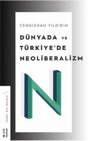 Dünyada ve Türkiye'de Neoliberalizm