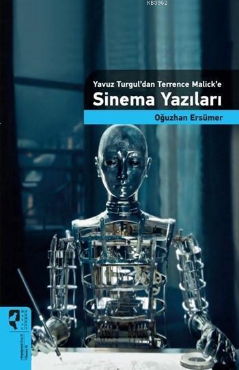 Yavuz Turgul'dan Terence Malick'e Sinema Yazıları