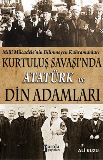 Kurtluş Savaşı'nda Atatürk ve Din Adamları