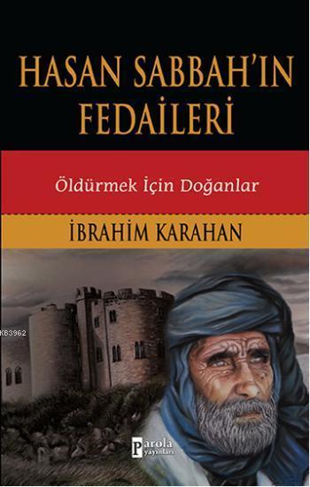 Hasan Sabbah'ın Fedaileri; Öldürmek İçin Doğanlar