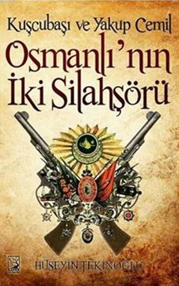 Osmanlı'nın İki Silahşörü; Kuşçubaşı ve Yakup Cemil