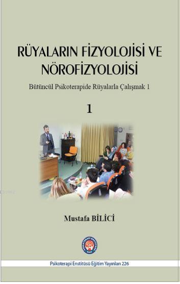 Rüyaların Fizyolojisi ve Nörofizyolojisi