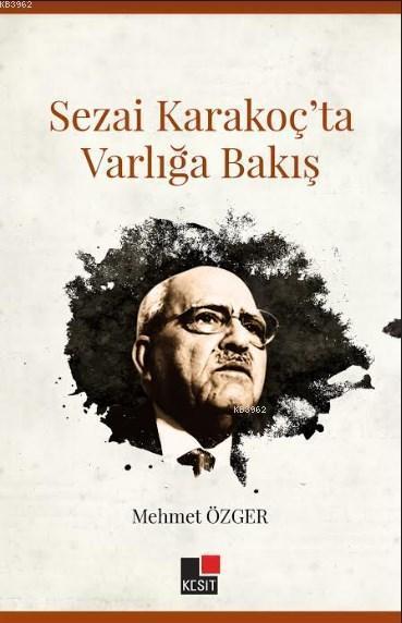 Sezai Karakoç'ta Varlığa Bakış