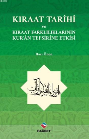 Kıraat Tarihi; ve Kıraat Farklılıklarının Kur'an Tefsirine Etkisi