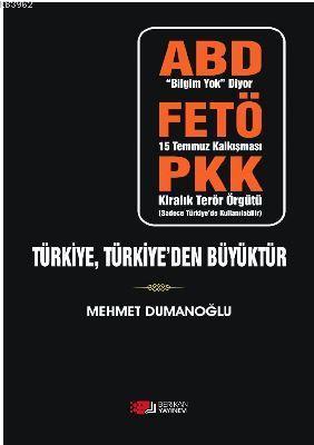 Türkiye,Türkiye'den Büyüktür; Abd,Fetö,