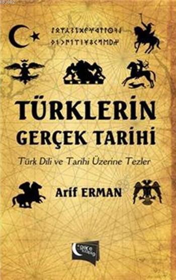 Türklerin Gerçek Tarihi; Türk Dili ve Tarih Üzerine Tezler