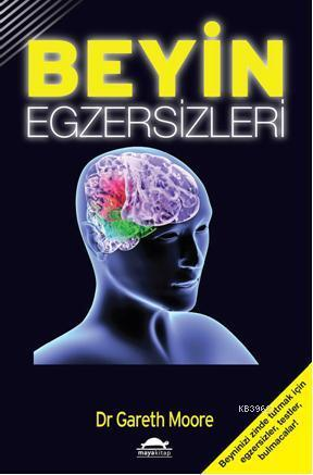 Beyin Egzersizleri; Geliştir ya da Yitir