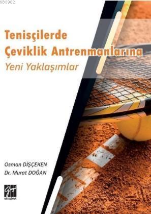 Tenisçilerde Çeviklik Antrenmanlarına Yeni Yaklaşımlar