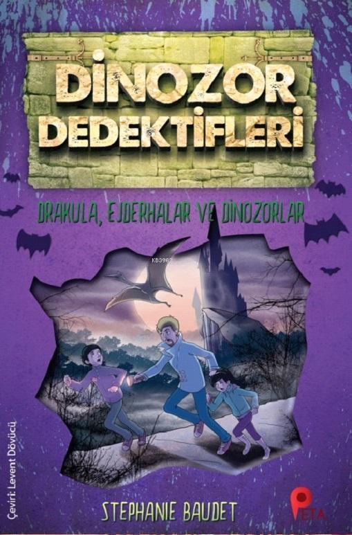 Dinozor Dedektifleri - Drakula, Ejderhalar ve Dinozorlar