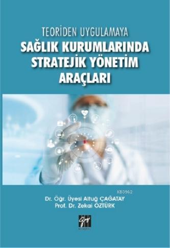 Sağlık Kurumlarında Stratejik Yönetim Araçları