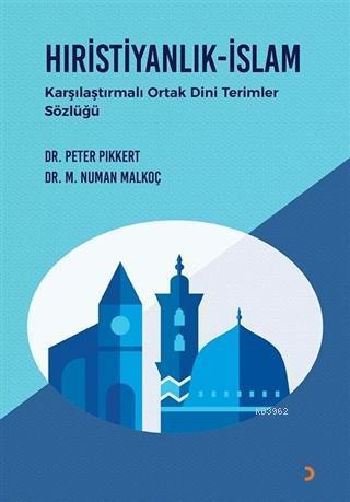 Hıristiyanlık - İslam Karşılaştırmalı Ortak Dini Terimler Sözlüğü