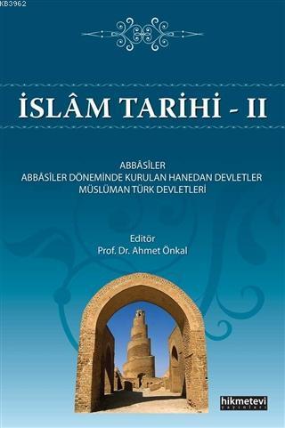İslam Tarihi 2; Abbasiler - Abbasiler Döneminde Kurulan Hanedan Devletler - Müslüman Türk Devletleri