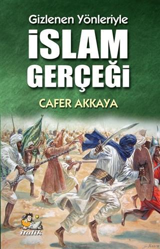 İslam Gerçeği - Gizlenen Yönleriyle
