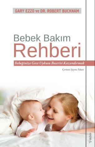 Bebek Bakım Rehberi; Bebeğinize Gece Uykusu Becerisi Kazandırmak