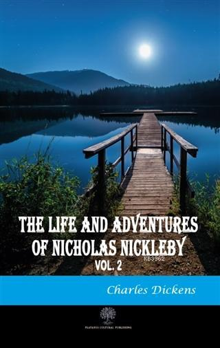 The Life And Adventures of Nicholas Nickleby Vol 2