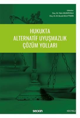 Hukukta Alternatif Uyuşmazlık Çözüm Yolları