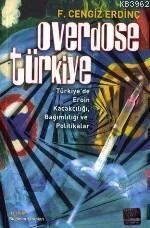 Overdose Türkiye; Türkiye'de Eroin Kaçakçılığı, Bağımlılığı ve Politikalar