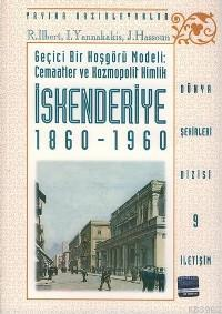 İskenderiye 1860 - 1960; Geçici Bir Hoşgörü Modeli: Cemaatler ve Kozmopolit Kimlik