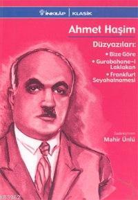 Ahmet Haşim - Düzyazıları; Bize Göre, Gurabahane-i Laklakan, Frankfurt Seyahatnamesi