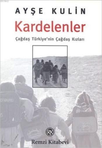 Kardelenler; Çağdaş Türkiye'nin Çağdaş Kızları