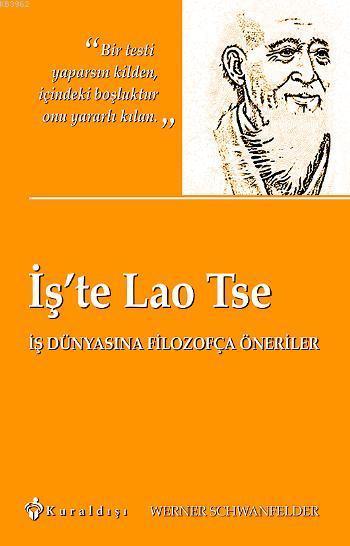 İş'te Lao Tse; İş Dünyasına Filozofça Öneriler