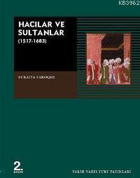 Hacılar ve Sultanlar: (1517-1638)