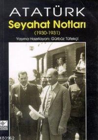 Atatürk Seyahat Notları (1930-1931)