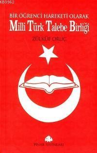 Milli Türk Talebe Birliği; Bir Öğrenci Hareketi Olarak