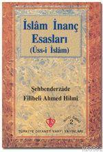 İslam İnanç Esasları; (Üss-ü İslam)