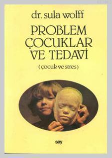 Problem Çocuklar ve Tedavi; Çocuk ve Stres