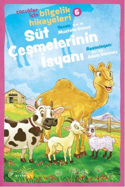 Süt Çeşmelerinin İsyanı; Çocuklar İçin Bilgelik Hikayeleri 6