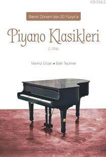 Piyano Klasikleri 2.Kitap; Barok Dönem'den 20. Yüzyıl'a