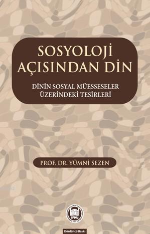 Sosyoloji Açısından Din; Dinin Sosyal Müesseseler Üzerindeki Tesirleri