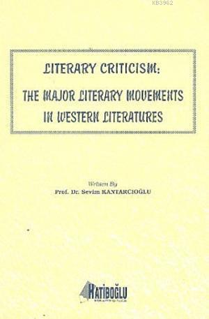 Literary Criticism; The Major Literary Movements in Western Literatures
