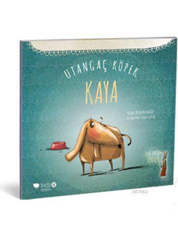 Utangaç Köpek Kaya (3+ Yaş); Leyla Fonten'den Öyküler Serisi