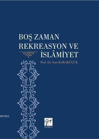 Boş Zaman Rekreasyon ve İslamiyet