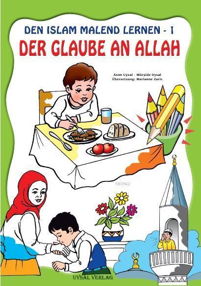 DEN ISLAM MALEND LERNEN-1, Der Glaube an Allah (Boyamalı Allah'a İman)