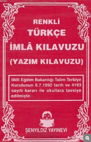 Renkli Türkçe İmla Kılavuzu; Yazım Kılavuzu