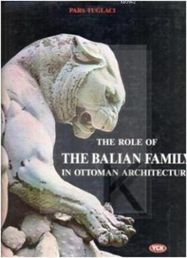 The Role Of The Balian Family In Ottoman Architecture