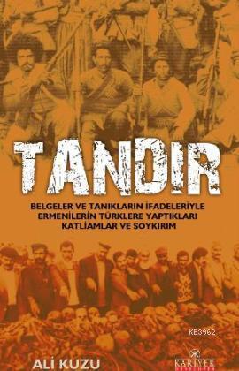 Tandır; Belgeler ve Tanıkların İfadeleriyle Ermenilerin Türklere Yaptıkları Katliam ve Soykırım