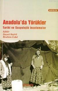 Anadolu'da Yörükler; Tarihî ve Sosyolojik İncelemeler