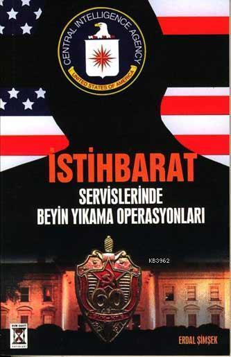İstihbarat Servislerinde Beyim Yıkama Operasyonları