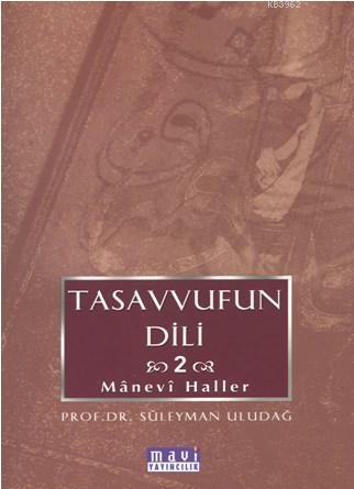 Tasavvufun Dili 2; Manevi Haller