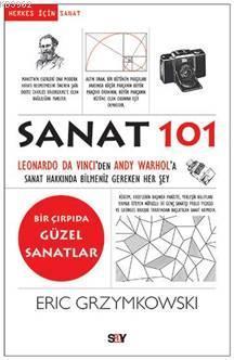 Sanat 101; Leonardo da Vinci'den Andy Warhol'a Sanat Hakkında Bilmeniz Gereken Her Şey